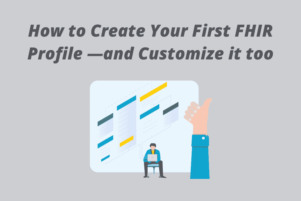 Blog - How to Create your First FHIR Profile image